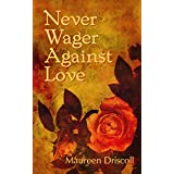 Never Wager Against Love (Kellington Book 3) (English Edition)