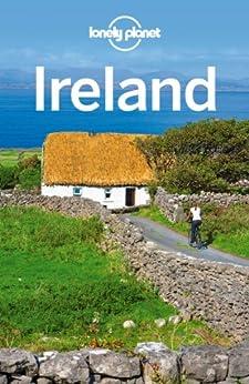 Lonely Planet Ireland par [Planet, Lonely, Davenport, Fionn, Le Nevez, Catherine, Quintero, Josephine, Ver Berkmoes, Ryan, Wilson, Neil]