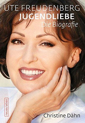 Buchseite und Rezensionen zu 'Ute Freudenberg Jugendliebe: Die Biografie' von Christine Dähn