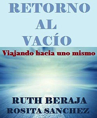 Retorno al Vacío: Viajando hacia uno mismo por Ruth Beraja
