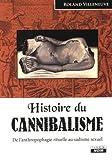 Telecharger Livres HISTOIRE DU CANNIBALISME De l anthropophagie rituelle au sadisme sexuel (PDF,EPUB,MOBI) gratuits en Francaise