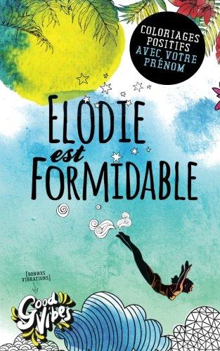Elodie est formidable: Coloriages positifs avec votre prénom par Procrastineur