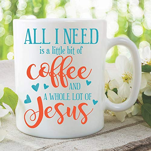 "Kaffeebecher mit Aufschrift ""All I Need Is A Little Bit Of Coffee And A Whole Lot Of Jesus"", christliches Geschenk, lustiges Zitat"