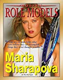 Maria Sharapova (Modern Role Models) (Role Model Athletes)