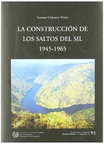 Construccion de los saltos del sil, la (Ciencias Humanidades Ingen) por Susana Chavarri Perez