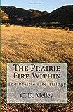 The Prairie Fire Within (The Prairie Fire Trilogy, Band 1)