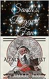 Santa's Biggest Fan: A Tale of Christ