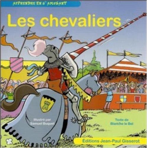 Les chevaliers de Blanche le Bel ,BUQUET Samuel ( 29 avril 2013 ) par Blanche le Bel ,BUQUET Samuel