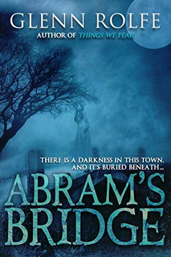 Abram's Bridge by [Rolfe, Glenn]