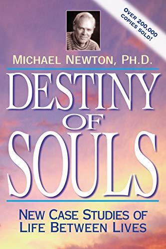 Destiny of Souls: New Case Studies of Life Between Lives por Michael, Ph.D. Newton