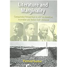 Literature And Merginality: Comparative Perspectives In African American Australian And Indian Dalit Literature