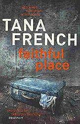 [(Faithful Place)] [By (author) Tana French] published on (February, 2011)