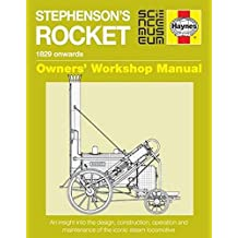 Stephenson\'s Rocket Manual: 1829 onwards (Owners Workshop Manual)