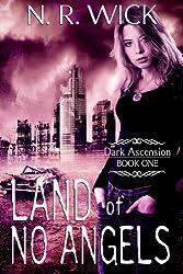 Land of No Angels (Dark Ascension Series Book 1)