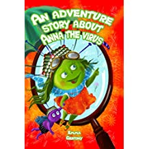 "Book for kids: ""An adventure story about Anna the virus"". Children's book for ages 4-12.: Bedtime story & Healthcare (English Edition)"