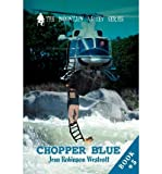 [{ Chopper Blue: The Mountain Valley Series (Mountain Valley) By Westcott, Jean Robinson ( Author ) Aug - 13- 2003 ( Paperback ) } ]