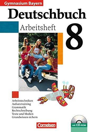 Deutschbuch Gymnasium - Bayern / 8. Jahrgangsstufe - Arbeitsheft mit Lösungen und Übungs-CD-ROM,