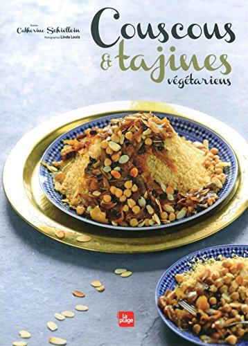 Couscous et tajines végétariens par Catherine Schiellein