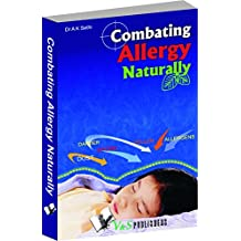 Combating Allergy Naturally: Control and Manage Without Medicine