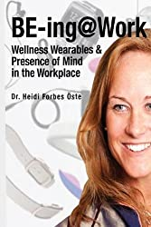 Be-Ing@work: Wearables and Presence of Mind in the Workplace