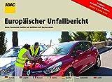 ADAC Europäischer Unfallbericht (ADAC Fachliteratur)