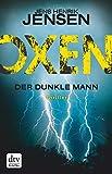 Oxen. Der dunkle Mann: Thriller (Danehof-Trilogie) von Jens Henrik Jensen