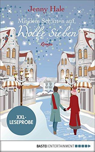 XXL-Leseprobe: Mit dem Schlitten auf Wolke sieben: Roman