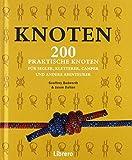 Knoten: 200 Praktische Knoten