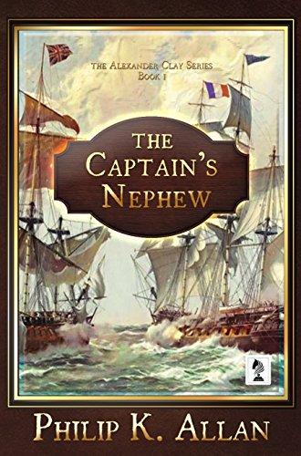 The Captain's Nephew (The Alexander Clay Series Book 1) (English Edition) por Philip K. Allan