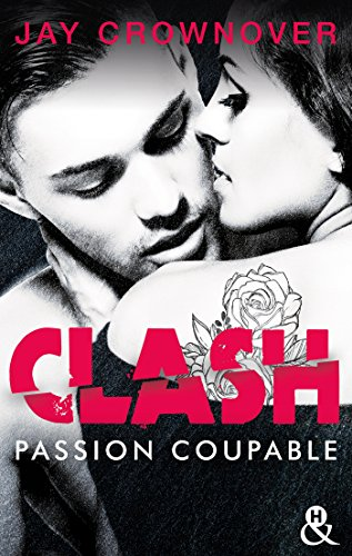 Clash #2 : Passion coupable de Jay Crownover