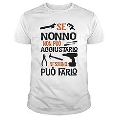 Idea Regalo - IDEAMAGLIETTA NO0001 T-Shirt Uomo Se Nonno Non Può aggiustarlo Nessuno Può Farlo Festa del Papa' (XXL, Bianco)