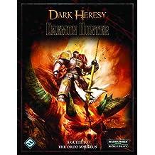 Dark Heresy: Daemon Hunter by Fantasy Flight Games (2011-10-11)