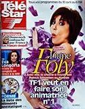TELE STAR [No 1804] du 25/04/2011 - LIANE FOLY / TF1 VEUT EN FAIRE SON ANIMATRICE NUMERO 1 - POLEMIQUE / DOMENECH EMBAUCHE PAR FRANCE 3 - EVA LONGORIA ECLATE EN SANGLOTS EN DIRECT A LA TELE - FORME / LA LISTE DES ALIMENTS ANTIFATIQUE...