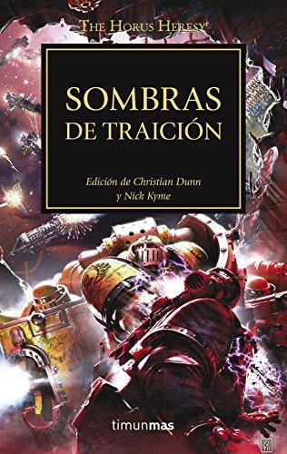 Sombras de traición nº 22: Edición de Christian Dunn y Nick Kyme (La Herejía de Horus) por Varios autores