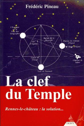 La Clef du Temple : Rennes-le-Château : la solution.