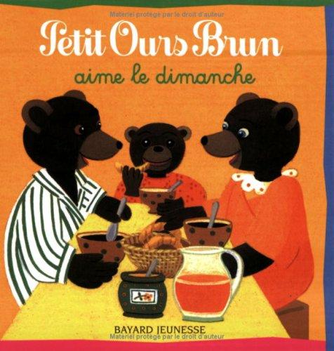 Petit Ours Brun aime le dimanche par Danièle Bour, Marie Aubinais