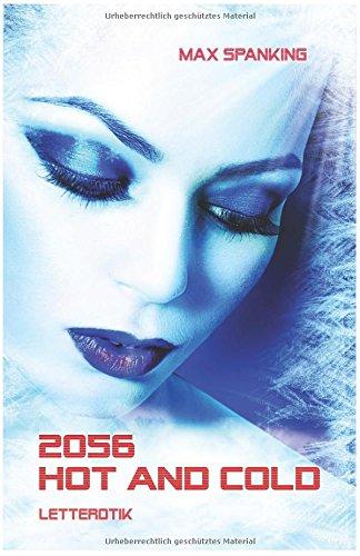2056 - Hot and Cold: Eine erotische Science Fiction - Geschichte