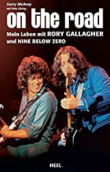 on the road: Mein Leben mit Rory Gallagher und Nine Below Zero