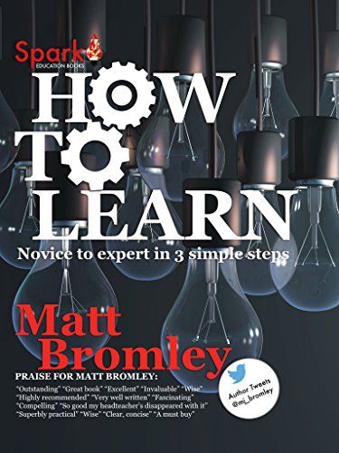 How to Learn: Novice to expert in 3 simple steps (English Edition)