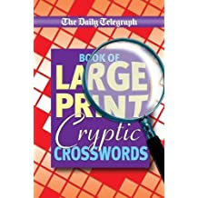 The Daily Telegraph Book of Large Print Cryptic Crosswords