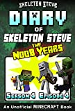 #6: Diary of Minecraft Skeleton Steve the Noob Years - Season 4 Episode 4 (Book 22): Unofficial Minecraft Books for Kids, Teens, & Nerds - Adventure Fan Fiction ... Collection - Skeleton Steve the Noob Years)