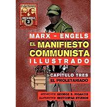El Manifiesto Comunista (Ilustrado) - Capítulo Tres: El Proletariado