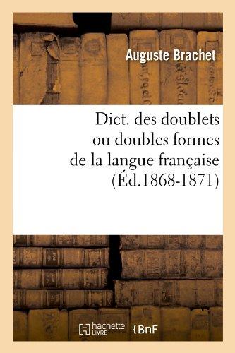 Dict. des doublets ou doubles formes de la langue française (Éd.1868-1871)