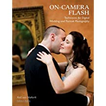 On-Camera Flash Techniques for Digital Wedding and Portrait Photography by Neil van Niekerk (2009-08-01)