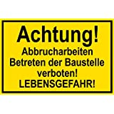 Warnschild aus Folie - Achtung! Abbrucharbeiten Betreten der Baustelle verboten! Lebensgefahr! -- 30 X 20 cm