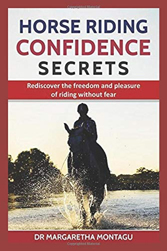 Horse Riding Confidence Secrets: Rediscover the freedom and pleasure of riding without fear. por Margaretha de Klerk