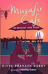Musafir Cafe: An Unusual Love Story