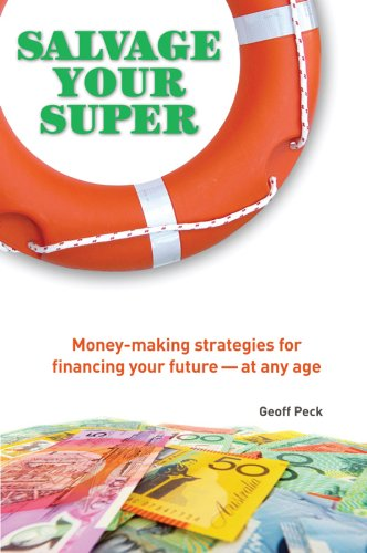 Salvage Your Super: Money-Making Strategies for Financing your Future -- at any age (English Edition)