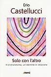 Scarica Libro Solo con l altro Il Cristianesimo un identita in relazione (PDF,EPUB,MOBI) Online Italiano Gratis