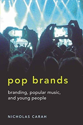 Pop Brands: Branding, Popular Music, and Young People (Mediated Youth)